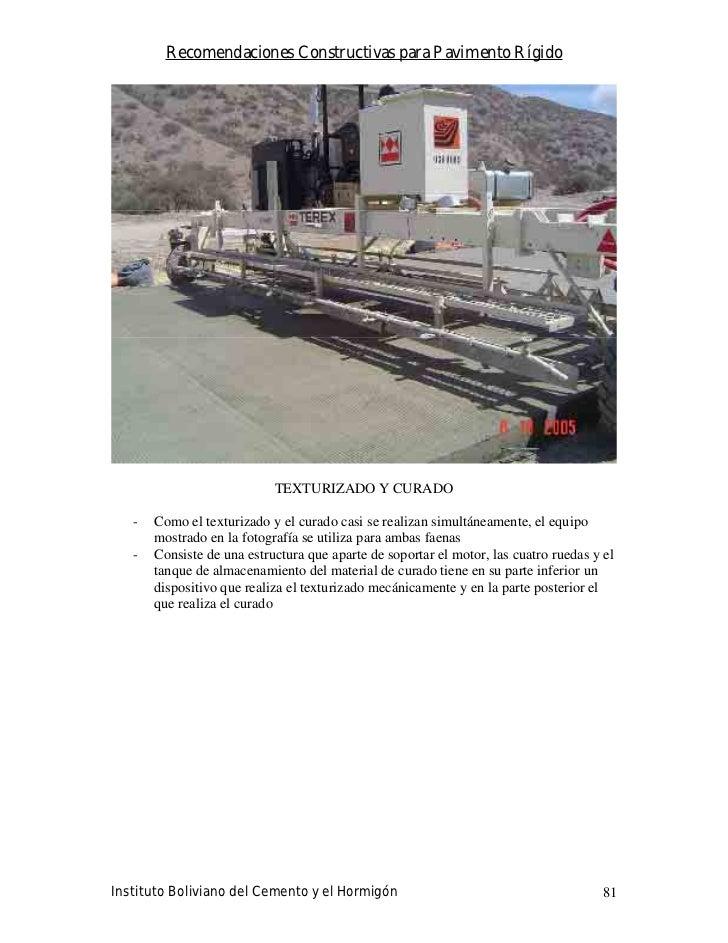Recomendaciones Constructivas para Pavimento Rígido                                 TEXTURIZADO Y CURADO     -   Como el t...