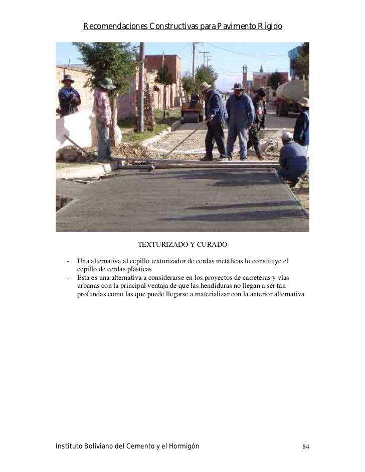 Recomendaciones Constructivas para Pavimento Rígido                                 TEXTURIZADO Y CURADO     -   Una alter...