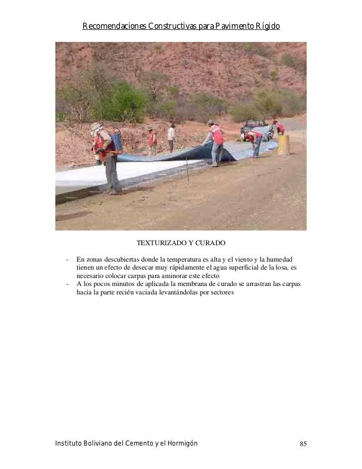 Recomendaciones Constructivas para Pavimento Rígido                                TEXTURIZADO Y CURADO     -   En zonas d...