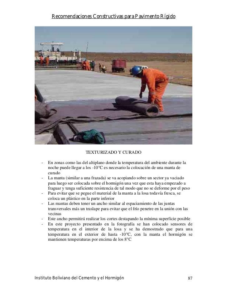 Recomendaciones Constructivas para Pavimento Rígido                                 TEXTURIZADO Y CURADO     -   En zonas ...