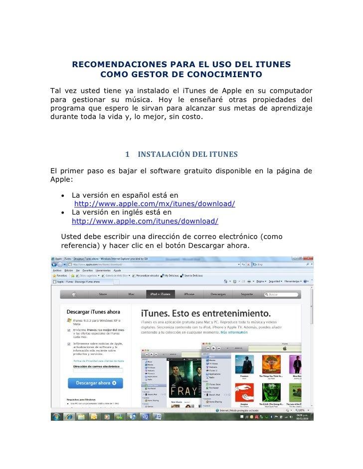RECOMENDACIONES PARA EL USO DEL ITUNES           COMO GESTOR DE CONOCIMIENTO Tal vez usted tiene ya instalado el iTunes de...