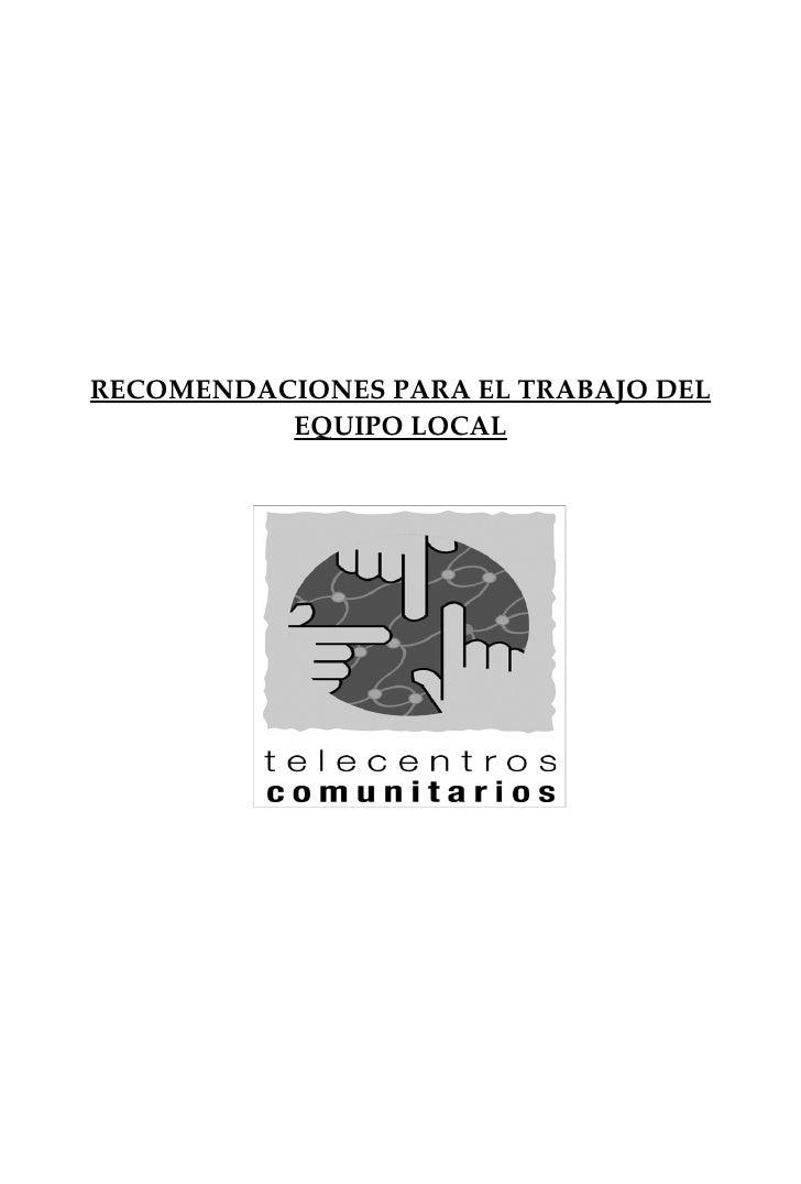 RECOMENDACIONES PARA EL TRABAJO DEL           EQUIPO LOCAL