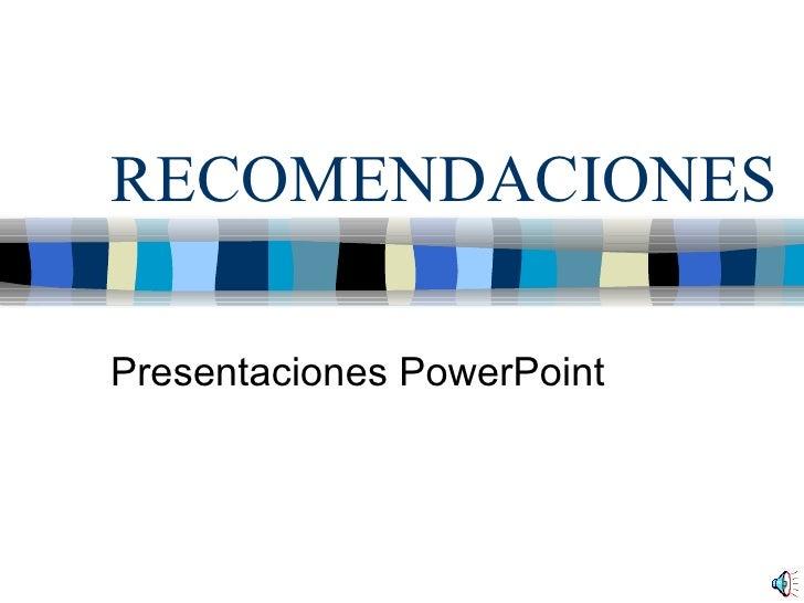 RECOMENDACIONES Presentaciones PowerPoint