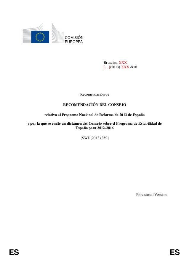 ES ESCOMISIÓNEUROPEABruselas, XXX[…](2013) XXX draftRecomendación deRECOMENDACIÓN DEL CONSEJOrelativa al Programa Nacional...