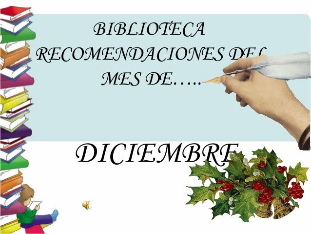 BIBLIOTECA RECOMENDACIONES DEL MES DE….. DICIEMBRE