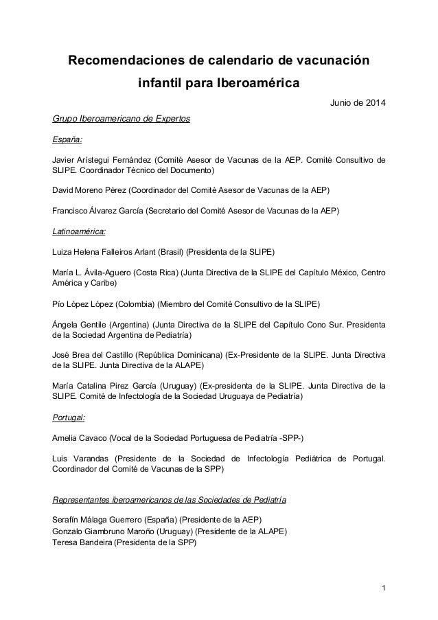 1 Recomendaciones de calendario de vacunación infantil para Iberoamérica Junio de 2014 Grupo Iberoamericano de Expertos Es...