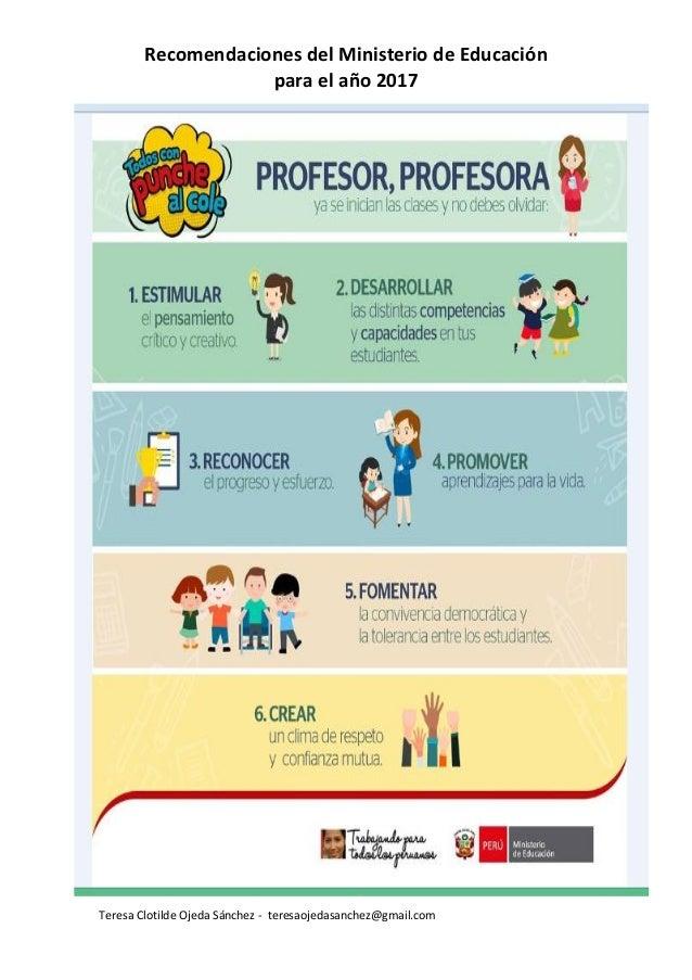 Teresa Clotilde Ojeda Sánchez - teresaojedasanchez@gmail.com Recomendaciones del Ministerio de Educación para el año 2017