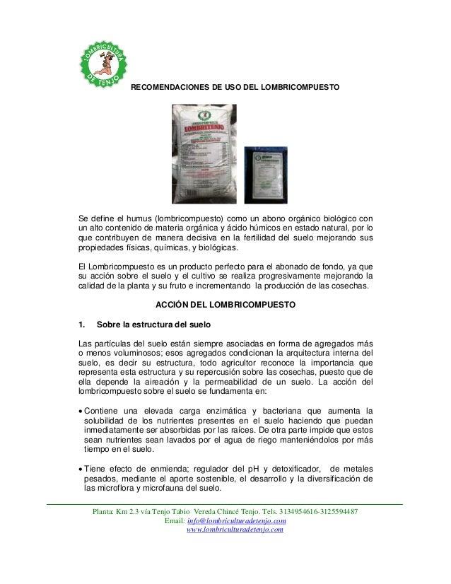 RECOMENDACIONES DE USO DEL LOMBRICOMPUESTO  Se define el humus (lombricompuesto) como un abono orgánico biológico con un a...