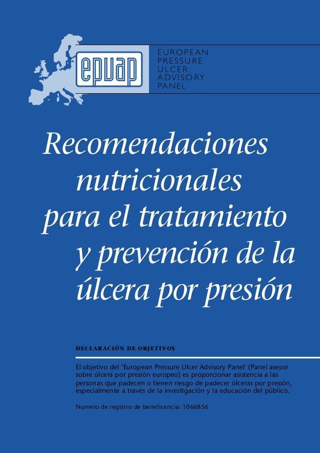 EUROPEAN  PRESSURE  ULCER  ADVISORY  PANEL epuap  Recomendaciones  nutricionales  para el tratamiento  y prevención de la ...