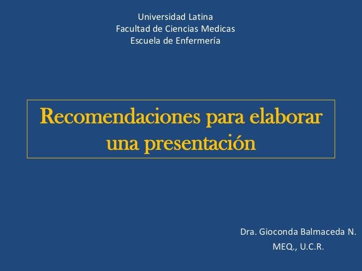 Universidad Latina       Facultad de Ciencias Medicas          Escuela de EnfermeríaRecomendaciones para elaborar     una ...