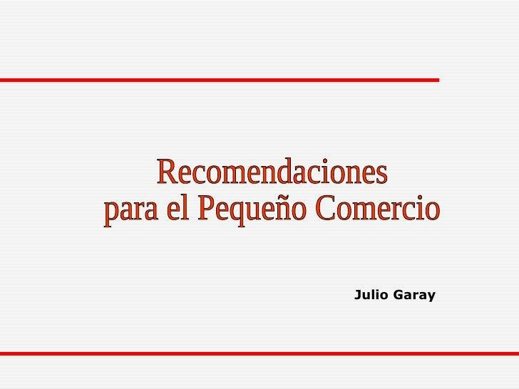 Recomendaciones  para el Pequeño Comercio Julio Garay