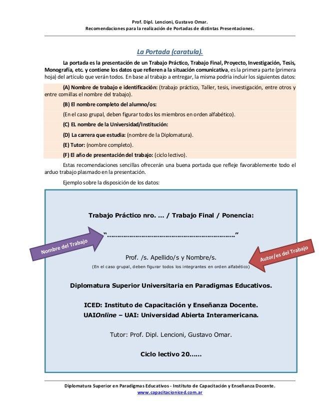 Prof. Dipl. Lencioni, Gustavo Omar. Recomendaciones para la realización de Portadas de distintas Presentaciones. Diplomatu...