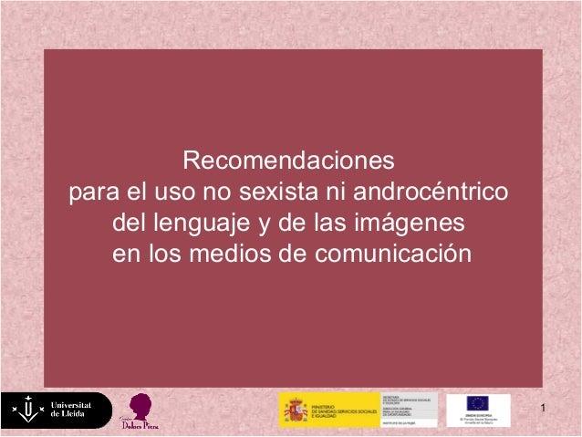 Recomendaciones para el uso no sexista ni androcéntrico del lenguaje y de las imágenes en los medios de comunicación  1