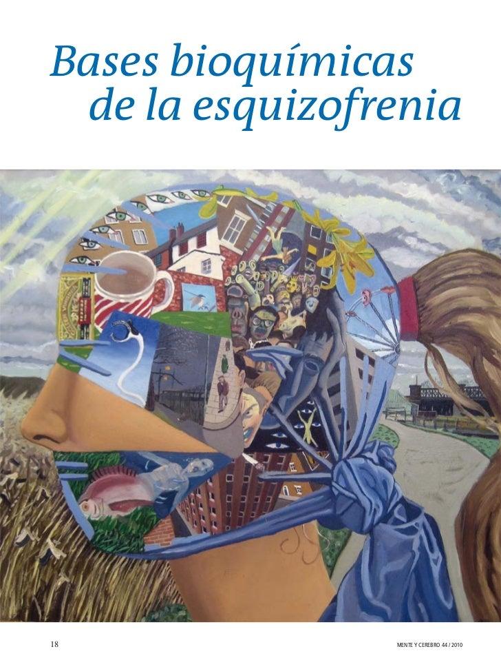 Bases bioquímicas de la esquizofrenia18              MENTE Y CEREBRO 44 / 2010