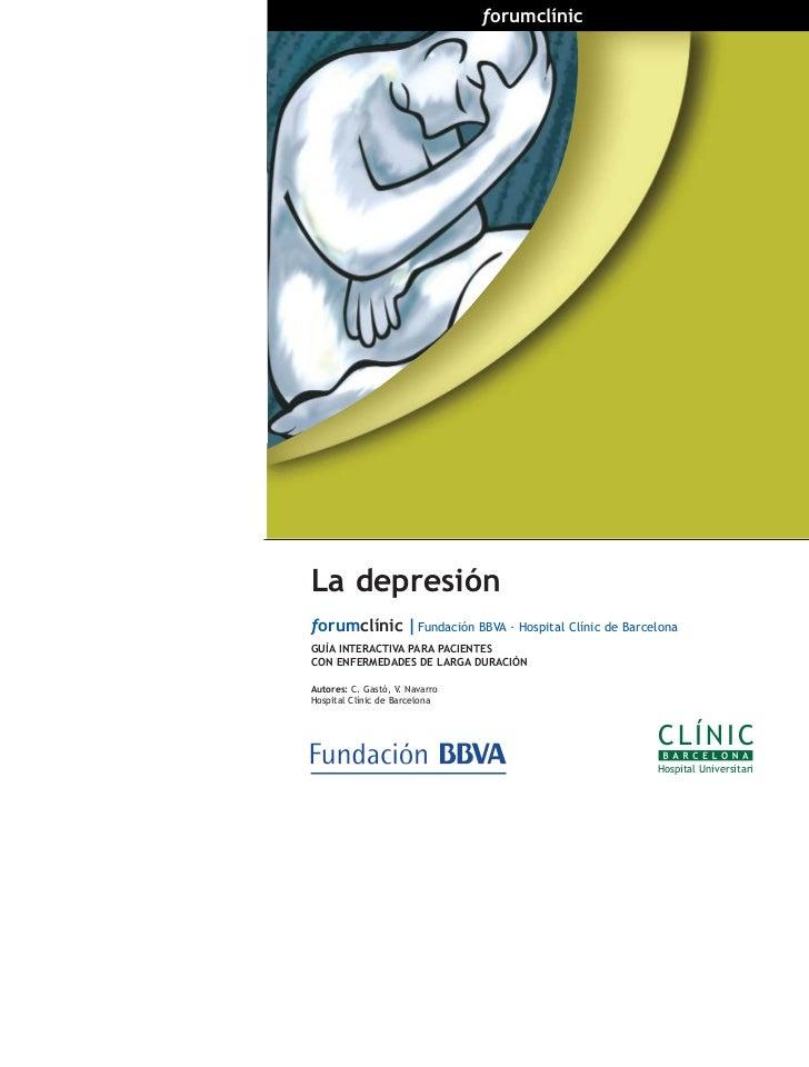 forumclínicLa depresiónforumclínic | Fundación BBVA · Hospital Clínic de BarcelonaGUÍA INTERACTIVA PARA PACIENTESCON ENFER...