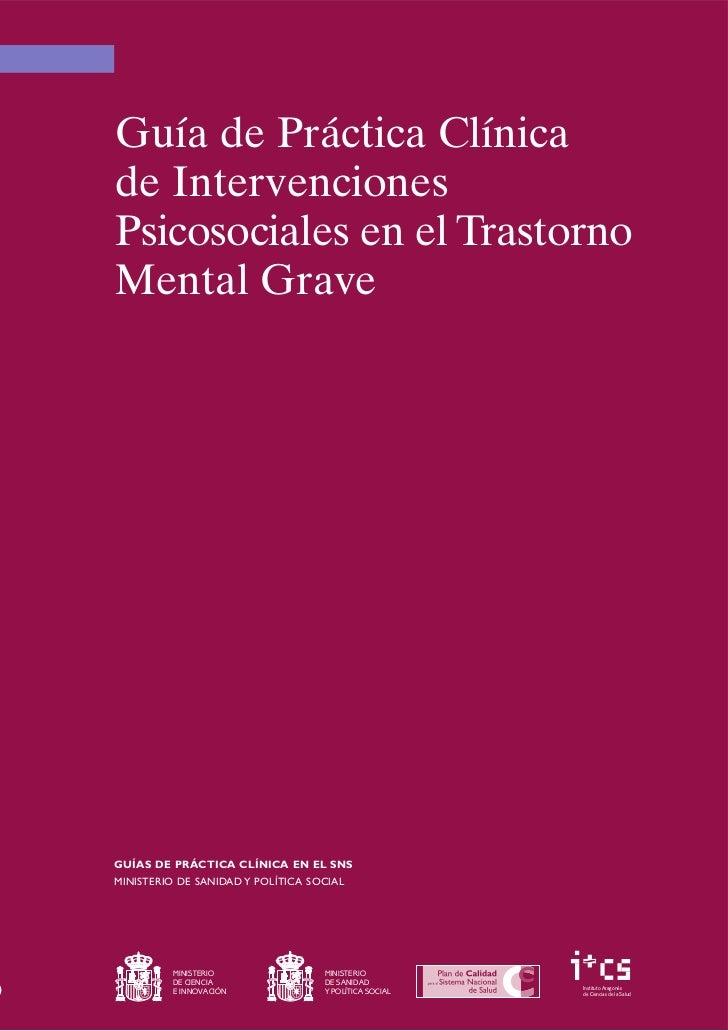 Guía de Práctica Clínicade IntervencionesPsicosociales en el TrastornoMental GraveGUÍAS DE PRÁCTICA CLÍNICA EN EL SNSMINIS...