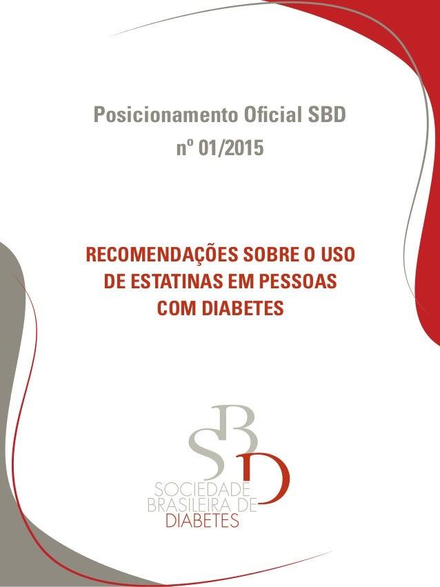 Posicionamento Oficial SBD nº 01/2015 RECOMENDAÇÕES SOBRE O USO DE ESTATINAS EM PESSOAS COM DIABETES