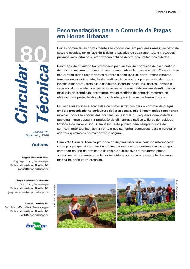 Recomendações para o Controle de Pragas em Hortas Urbanas Hortas comunitárias normalmente são conduzidas em pequenas áreas...