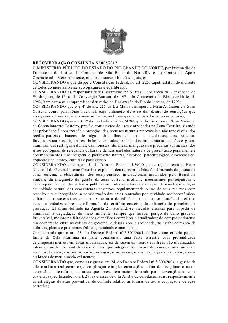 RECOMENDAÇÃO CONJUNTA Nº 002/2012O MINISTÉRIO PÚBLICO DO ESTADO DO RIO GRANDE DO NORTE, por intermédio daPromotoria de Jus...