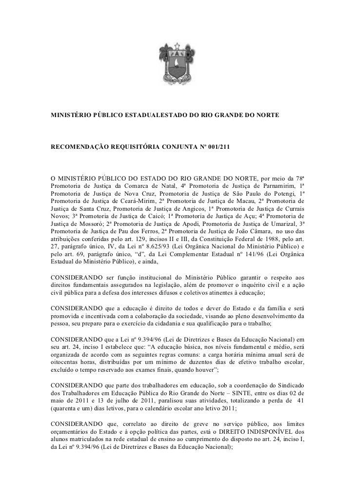 MINISTÉRIO PÚBLICO ESTADUALESTADO DO RIO GRANDE DO NORTERECOMENDAÇÃO REQUISITÓRIA CONJUNTA Nº 001/211O MINISTÉRIO PÚBLICO ...