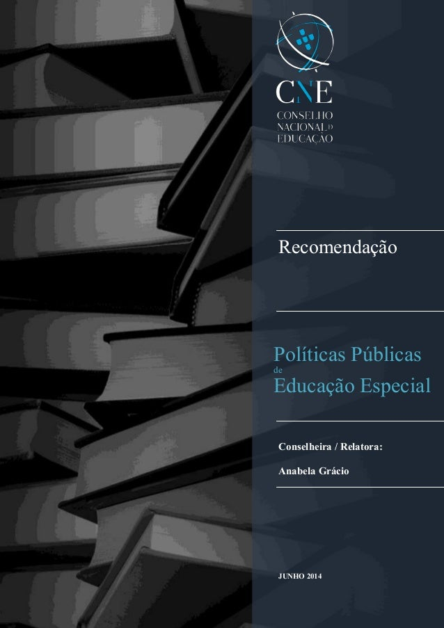 Recomendação Políticas Públicas de Educação Especial Conselheira / Relatora: Anabela Grácio JUNHO 2014