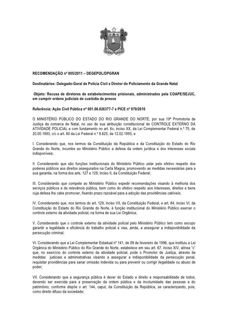 RECOMENDAÇÃO nº 005/2011 – DEGEPOL/DPGRANDestinatários: Delegado-Geral de Polícia Civil e Diretor do Policiamento da Grand...