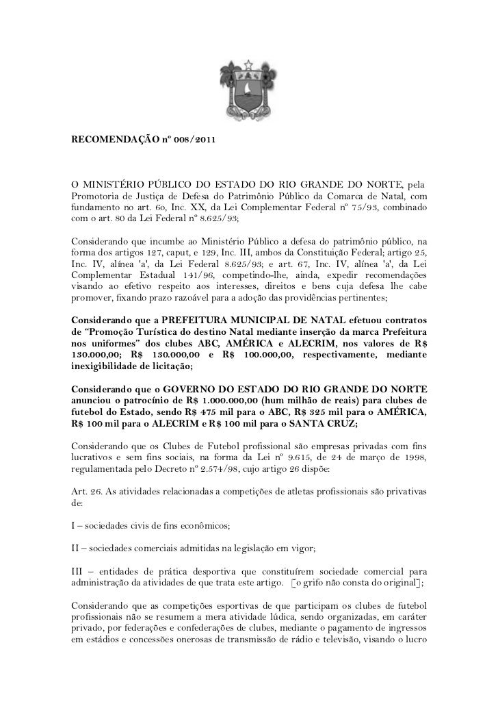 RECOMENDAÇÃO nº 008/2011O MINISTÉRIO PÚBLICO DO ESTADO DO RIO GRANDE DO NORTE, pelaPromotoria de Justiça de Defesa do Patr...