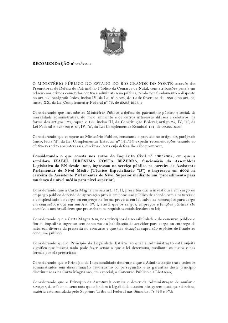 RECOMENDAÇÃO nº 07/2011O MINISTÉRIO PÚBLICO DO ESTADO DO RIO GRANDE DO NORTE, através dosPromotores de Defesa do Patrimôni...