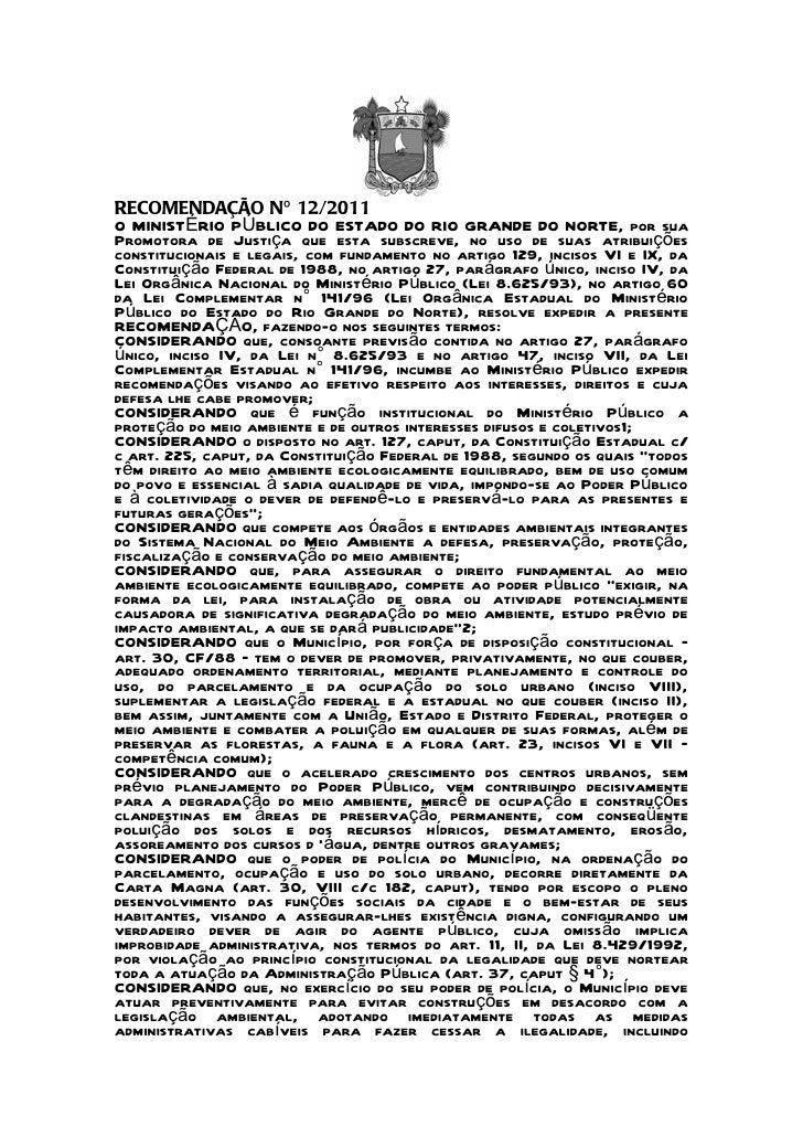 RECOMENDAÇÃO Nº 12/2011O MINISTÉRIO PÚBLICO DO ESTADO DO RIO GRANDE DO NORTE, por suaPromotora de Justiça que esta subscre...