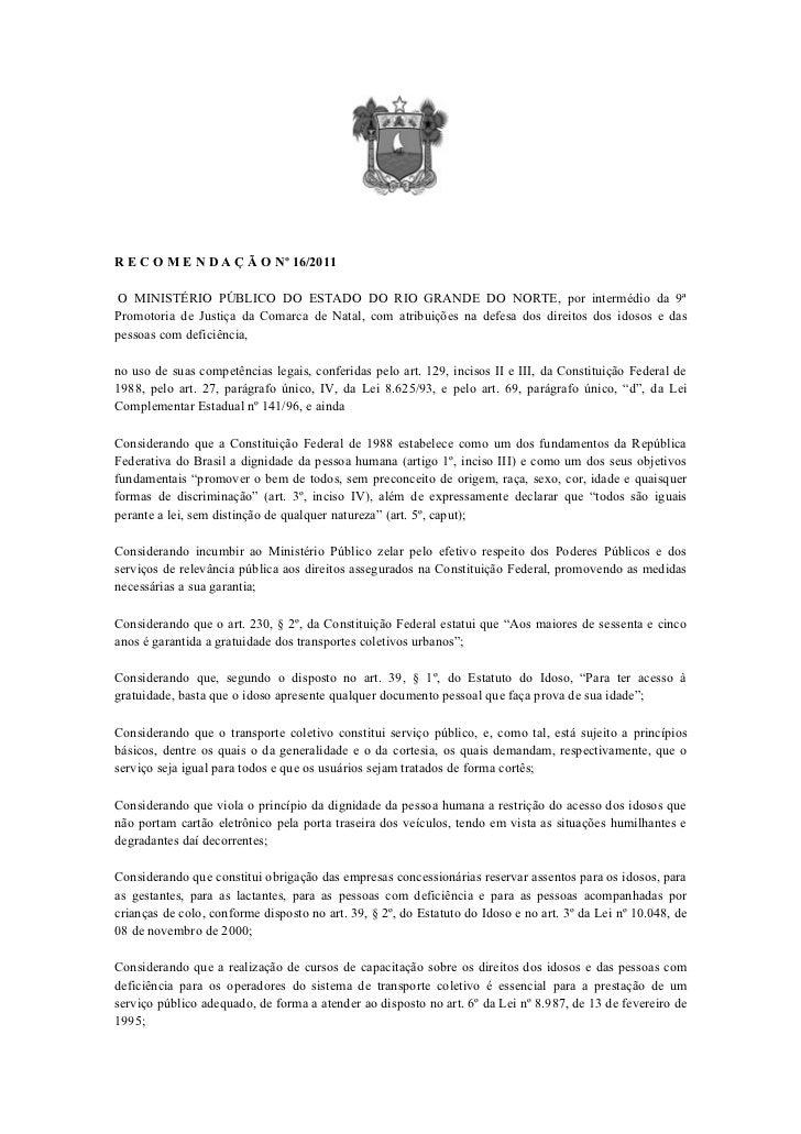 R E C O M E N D A Ç Ã O Nº 16/2011 O MINISTÉRIO PÚBLICO DO ESTADO DO RIO GRANDE DO NORTE, por intermédio da 9ªPromotoria d...