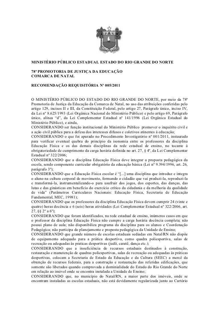 MINISTÉRIO PÚBLICO ESTADUAL ESTADO DO RIO GRANDE DO NORTE78ª PROMOTORIA DE JUSTIÇA DA EDUCAÇÃOCOMARCA DE NATALRECOMENDAÇÃO...