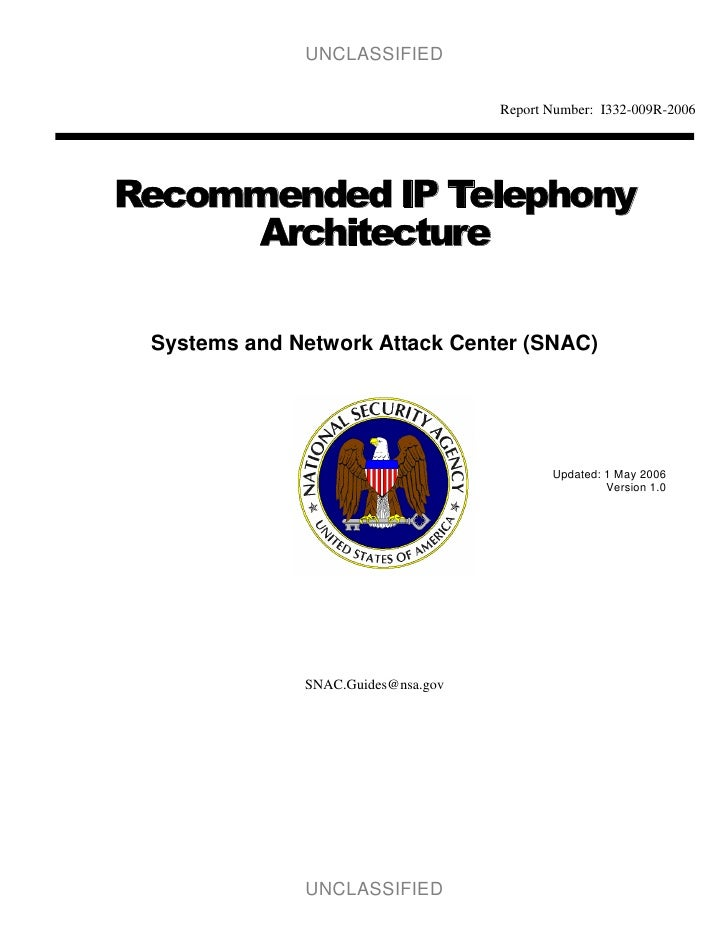UNCLASSIFIED                                    Report Number: I332-009R-2006Recommended IP Telephony     Architecture Sys...
