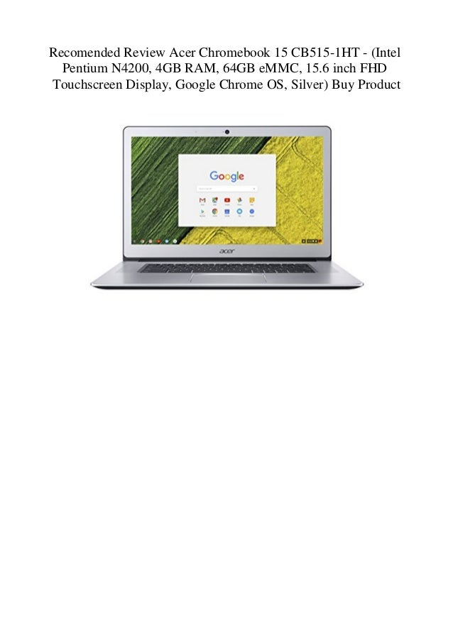 Recomended Review Acer Chromebook 15 CB515-1HT - (Intel
