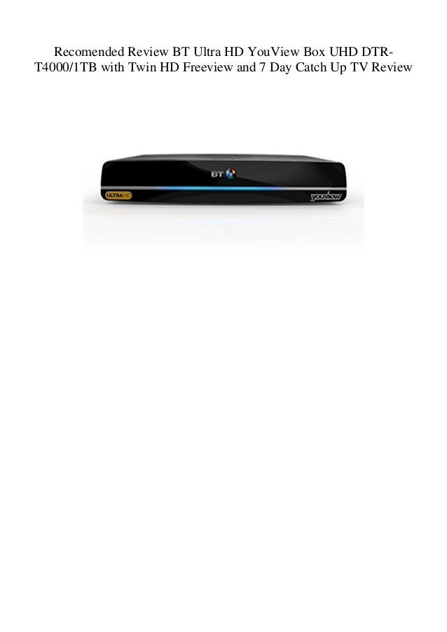 1e583b783f54 Recomended Review BT Ultra HD YouView Box UHD DTR- T4000 1TB with Twin HD  ...