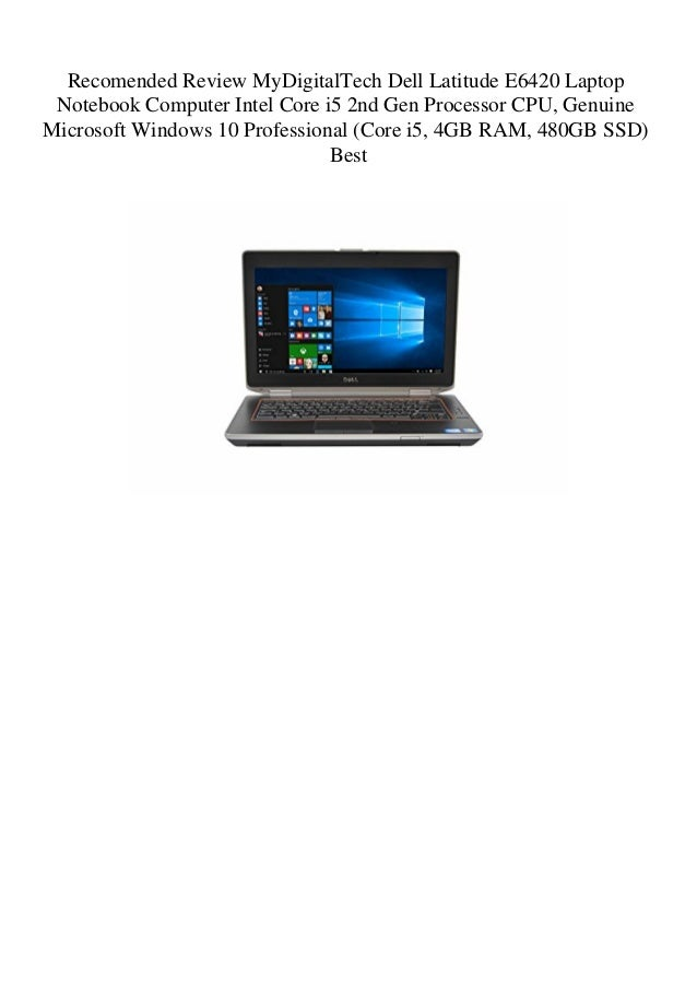 Recomended Review MyDigitalTech Dell Latitude E6420 Laptop