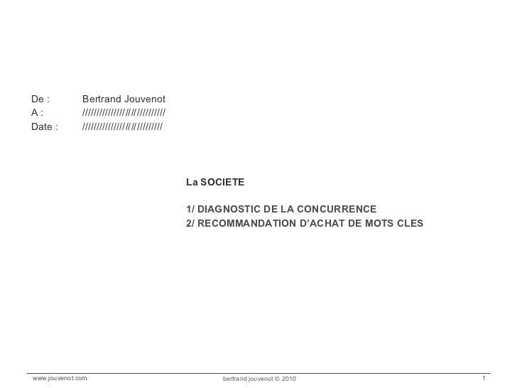 <ul><li>De : Bertrand Jouvenot </li></ul><ul><li>A : ///////////////////////////// </li></ul><ul><li>Date : //////////////...