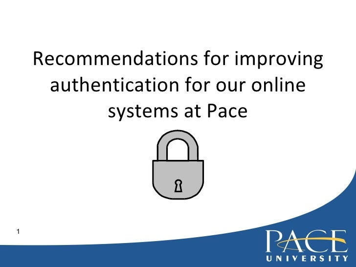 Recommendations for improving authentication for our online systems at Pace