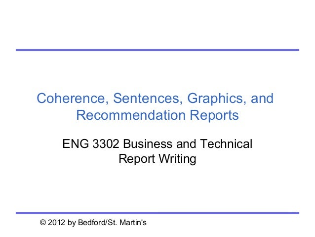 Coherence, Sentences, Graphics, and     Recommendation Reports      ENG 3302 Business and Technical              Report Wr...