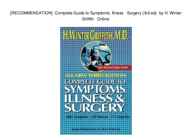 [RECOMMENDATION] Complete Guide to Symptoms, Illness Surgery (3rd ed) by H. Winter Griffith Online