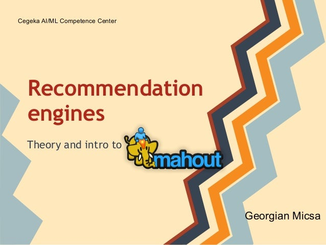 Cegeka AI/ML Competence Center  Recommendation  engines  Theory and intro to                                 Georgian Micsa