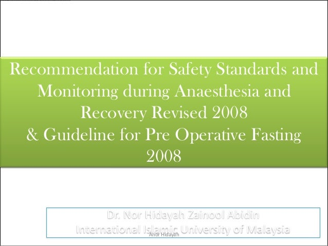 Recommendation for Safety Standards and   Monitoring during Anaesthesia and        Recovery Revised 2008  & Guideline for ...