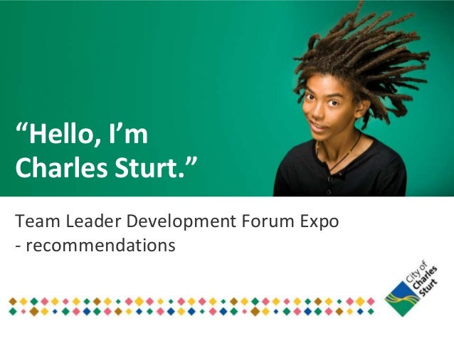 """Hello, I'm Charles Sturt."" Team Leader Development Forum Expo - recommendations"