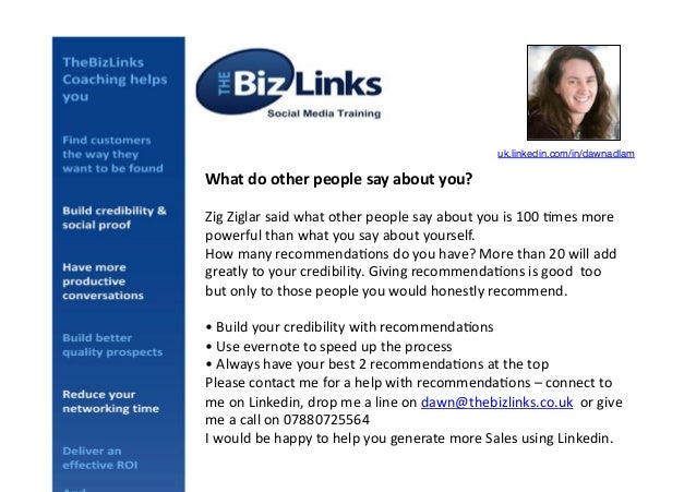 uk.linkedin.com/in/dawnadlam!  What	   do	   other	   people	   say	   about	   you?	    Zig	   Ziglar	   said	   what	   ...