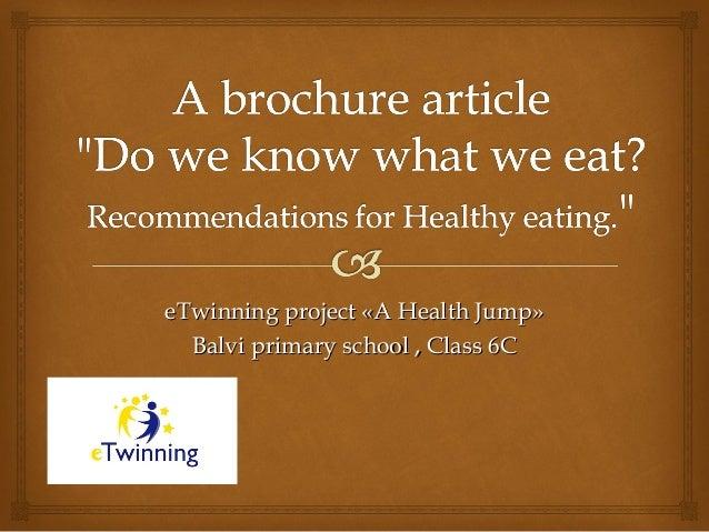 eTwinning project «A Health Jump»eTwinning project «A Health Jump» Balvi primary school , Class 6Balvi primary school , Cl...