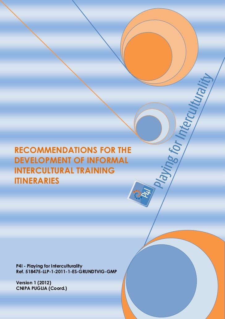 RECOMMENDATIONS FOR THEDEVELOPMENT OF INFORMALINTERCULTURAL TRAININGITINERARIESP4I - Playing for InterculturalityRef. 5184...