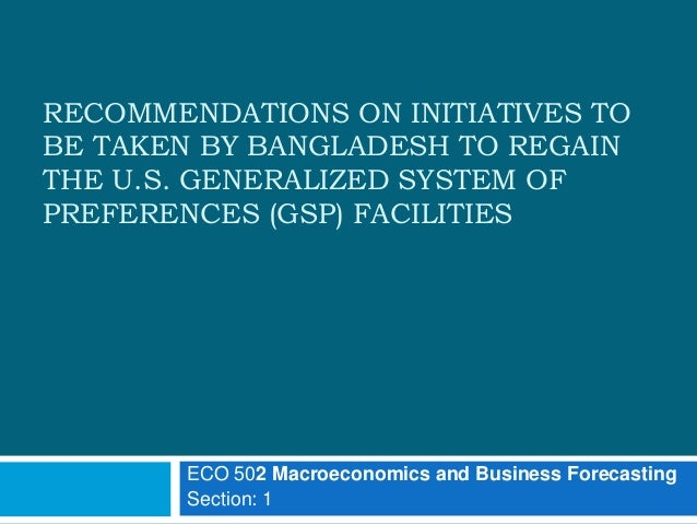 RECOMMENDATIONS ON INITIATIVES TO  BE TAKEN BY BANGLADESH TO REGAIN  THE U.S. GENERALIZED SYSTEM OF  PREFERENCES (GSP) FAC...