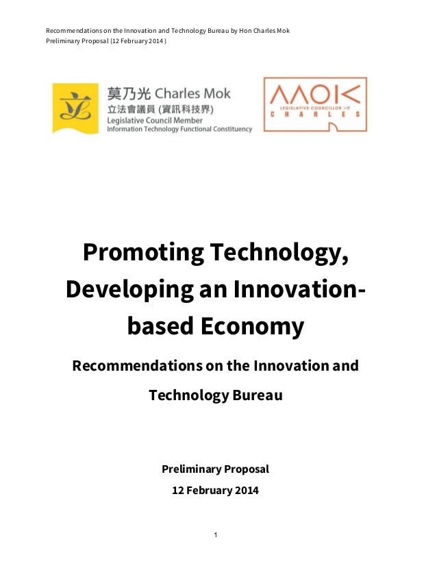 Recommendations on the Innovation and Technology Bureau by Hon Charles Mok Preliminary Proposal (12 February 2014 ) Promot...