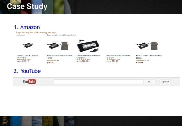 Case Study 1. Amazon 2. YouTube
