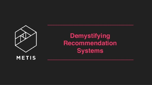 Demystifying Recommendation Systems