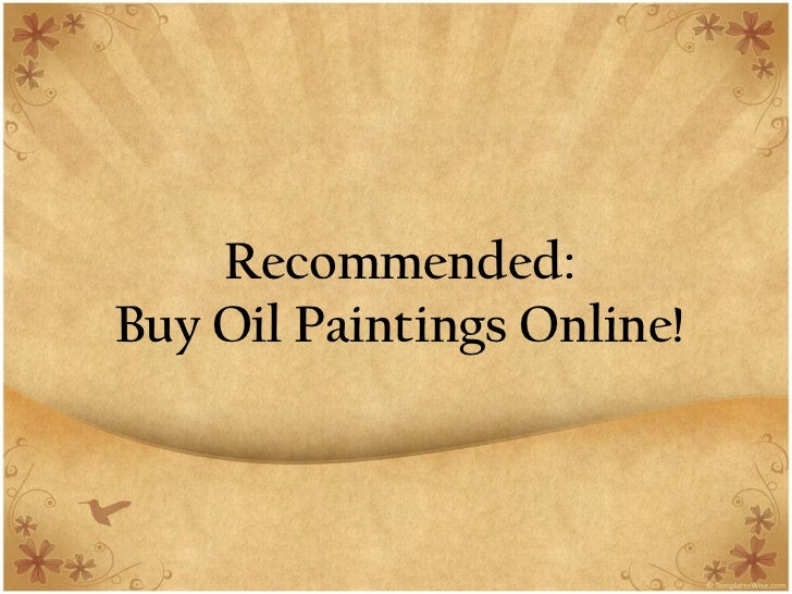 Recommended:Buy Oil Paintings Online!